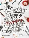Obrazek The Graphic Art of Tattoo Lettering A Visual Guide to Contemporary Styles and Designs